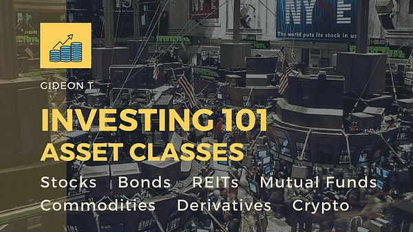 Investing 101: Asset Classes