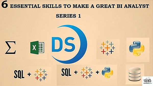 6 Essential Skills to Make A Great Business Intelligence Analyst Series 1